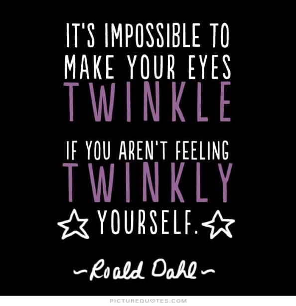 its-impossible-to-make-your-eyes-twinkle-if-you-arent-feeling-twinkly-yourself-quote-1